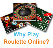 Why Play Roulette Online?